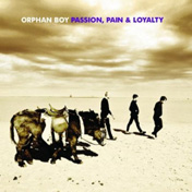 Orphan_Boy_-_Passion__Pain_And_Loyalty
