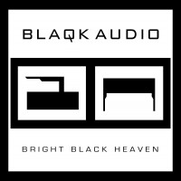 blaqk-audio-bright-black-heaven