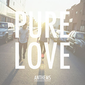 pureloveanthems