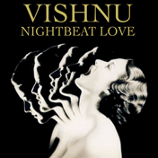 Vishnu-Nightbeat-Love-1024x1024