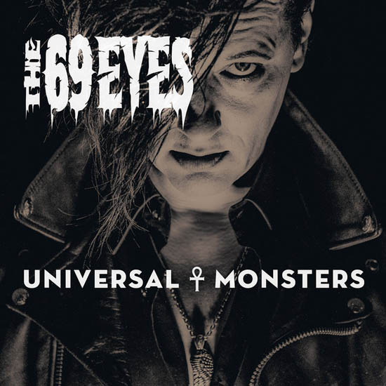 131229 The 69 Eyes   Universal Monsters