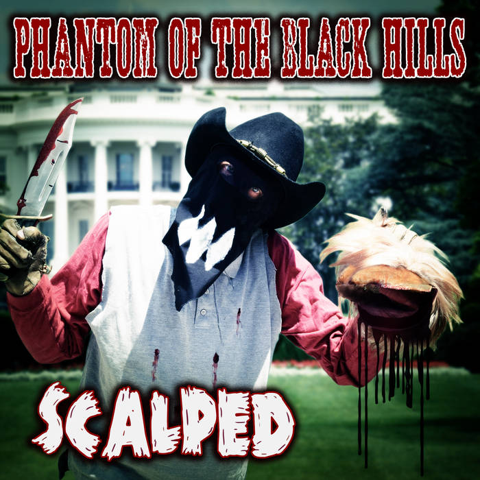 Phantom Of The Black Hills Scalped